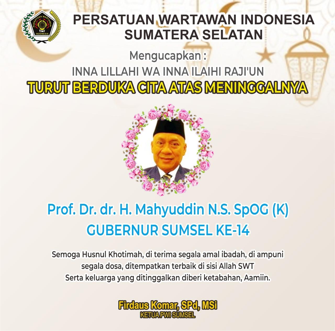 Gubernur Sumsel ke-14 Prof Dr dr H Mahyudin NS Meninggal Dunia