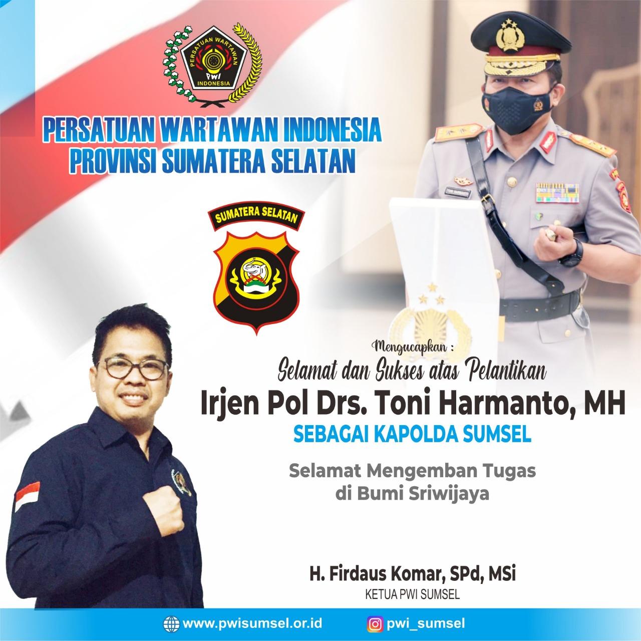 PWI Sumsel Mengucapkan Selamat Bertugas, Irjen Pol Drs Toni Harmanto MH Resmi Menjadi Kapolda Sumsel
