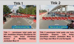 Lusa Besok...Jembatan Ampera Ditutup Sementara, ini Rekayasa Ralu Lintas_nya!